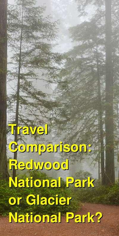 Redwood National Park vs. Glacier National Park Travel Comparison