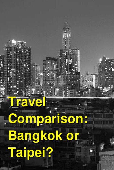 Bangkok vs. Taipei Travel Comparison