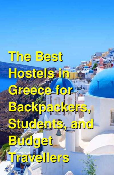 The Best Hostels in Greece for Backpackers, Students, and Budget Travellers | Budget Your Trip