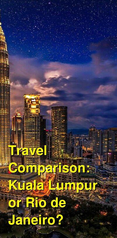 Kuala Lumpur vs. Rio de Janeiro Travel Comparison