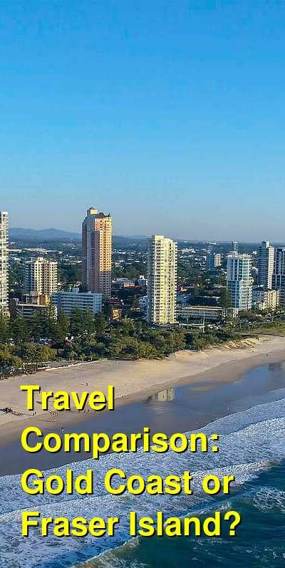Gold Coast vs. Fraser Island Travel Comparison