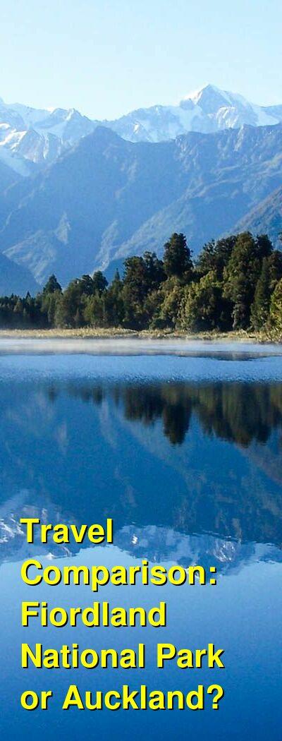 Fiordland National Park vs. Auckland Travel Comparison