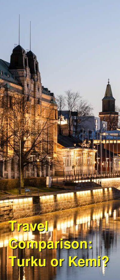 Turku vs. Kemi Travel Comparison