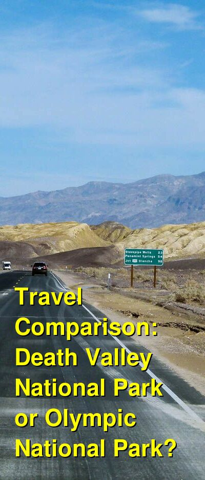 Death Valley National Park vs. Olympic National Park Travel Comparison