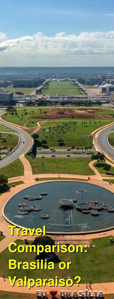 Brasilia vs. Valparaiso Travel Comparison