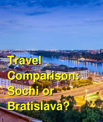 Sochi vs. Bratislava Travel Comparison