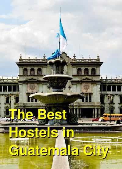The Best Hostels in Guatemala City | Budget Your Trip