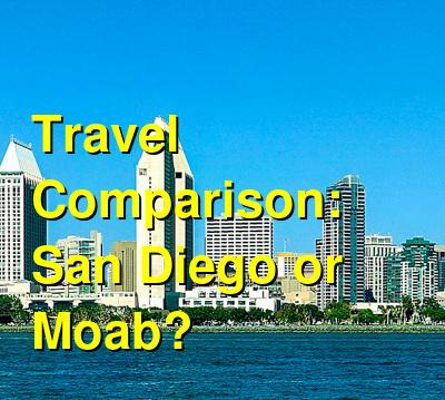 San Diego vs. Moab Travel Comparison