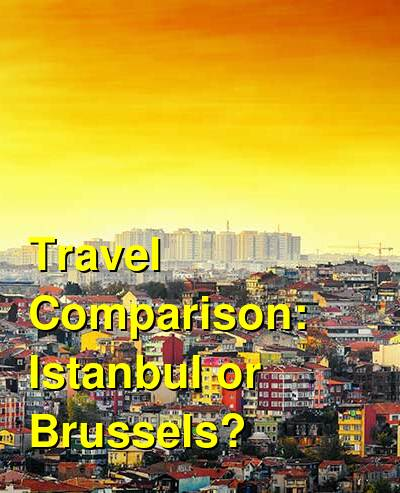 Istanbul vs. Brussels Travel Comparison