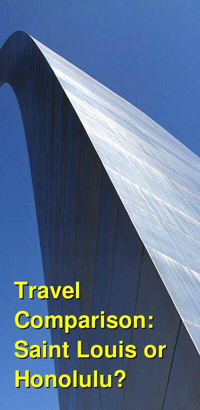 Saint Louis vs. Honolulu Travel Comparison