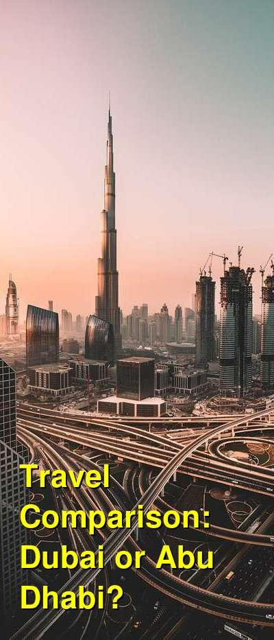 Dubai vs. Abu Dhabi Travel Comparison
