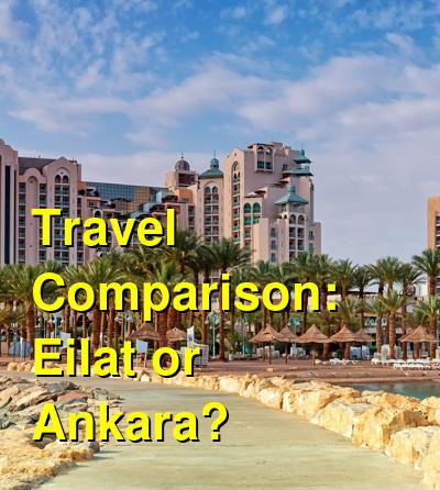Eilat vs. Ankara Travel Comparison