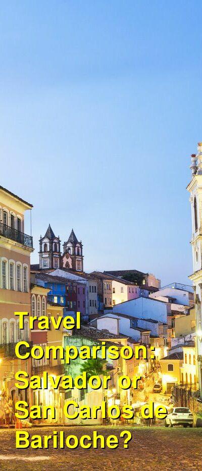 Salvador vs. San Carlos de Bariloche Travel Comparison