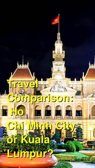 Ho Chi Minh City vs. Kuala Lumpur Travel Comparison