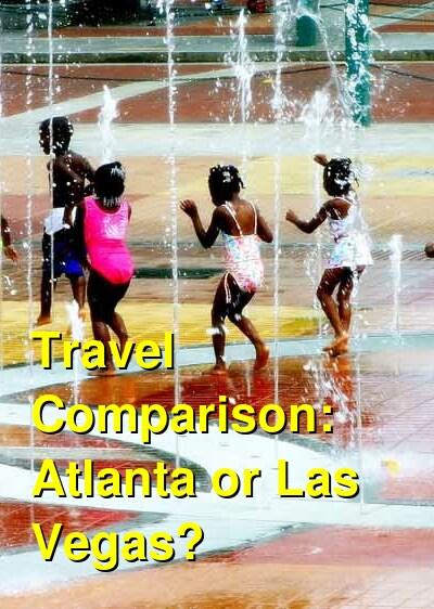 Atlanta vs. Las Vegas Travel Comparison