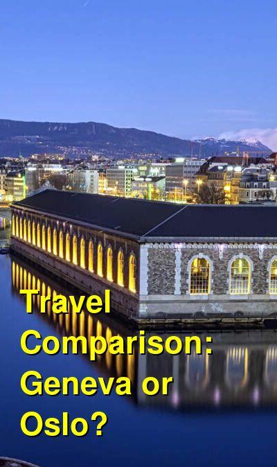 Geneva vs. Oslo Travel Comparison