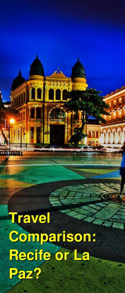 Recife vs. La Paz Travel Comparison