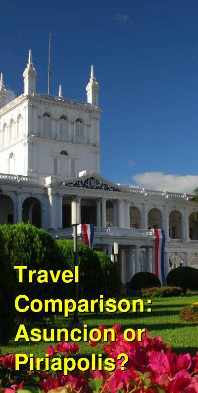 Asuncion vs. Piriapolis Travel Comparison