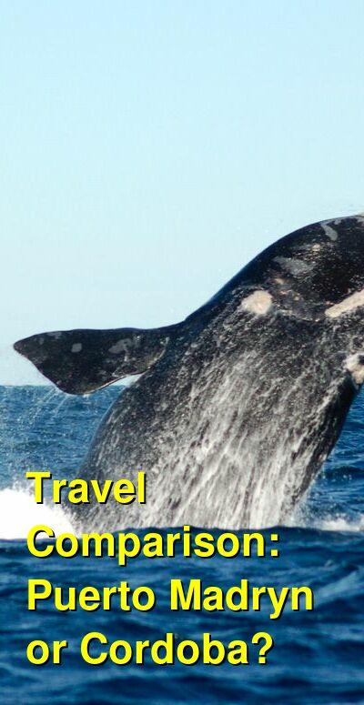 Puerto Madryn vs. Cordoba Travel Comparison