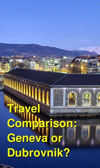 Geneva vs. Dubrovnik Travel Comparison