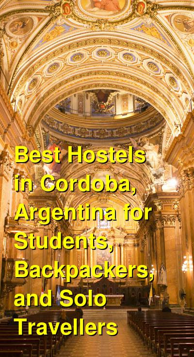 Best Hostels in Cordoba, Argentina for Students, Backpackers, and Solo Travellers | Budget Your Trip