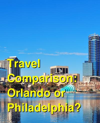 Orlando vs. Philadelphia Travel Comparison