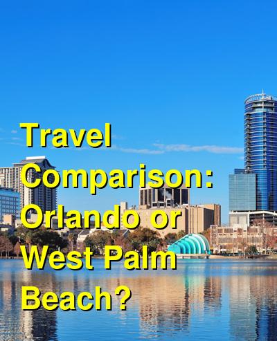 Orlando vs. West Palm Beach Travel Comparison