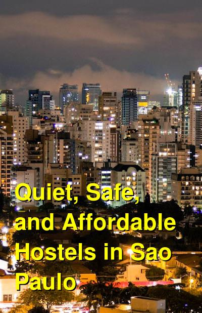 Quiet, Safe, and Affordable Hostels in Sao Paulo | Budget Your Trip