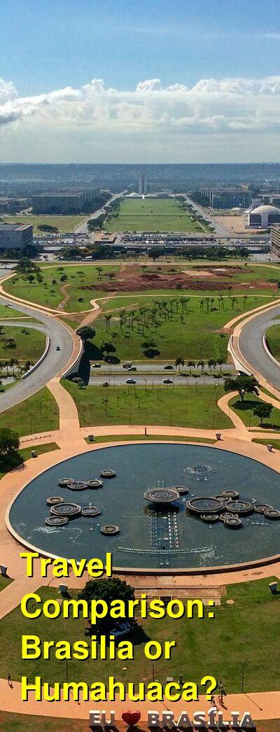 Brasilia vs. Humahuaca Travel Comparison
