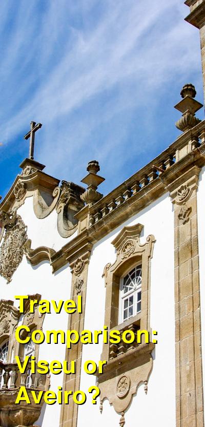 Viseu vs. Aveiro Travel Comparison