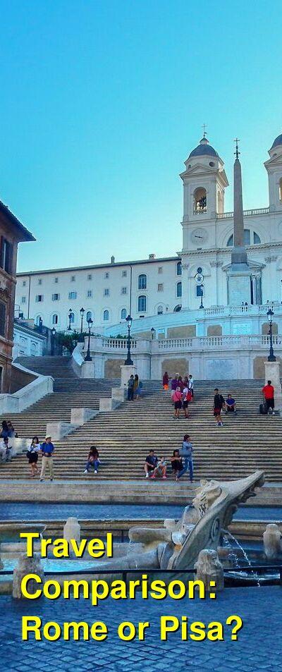 Rome vs. Pisa Travel Comparison