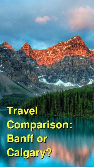 Banff vs. Calgary Travel Comparison