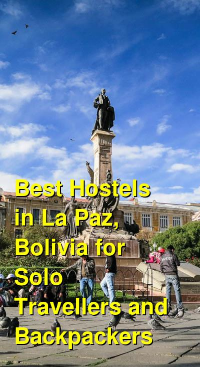 Best Hostels in La Paz, Bolivia for Solo Travellers and Backpackers   Budget Your Trip