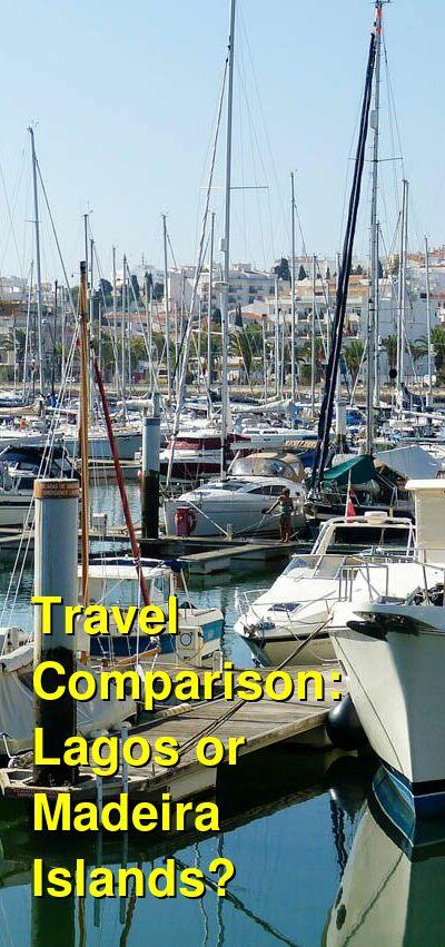Lagos vs. Madeira Islands Travel Comparison
