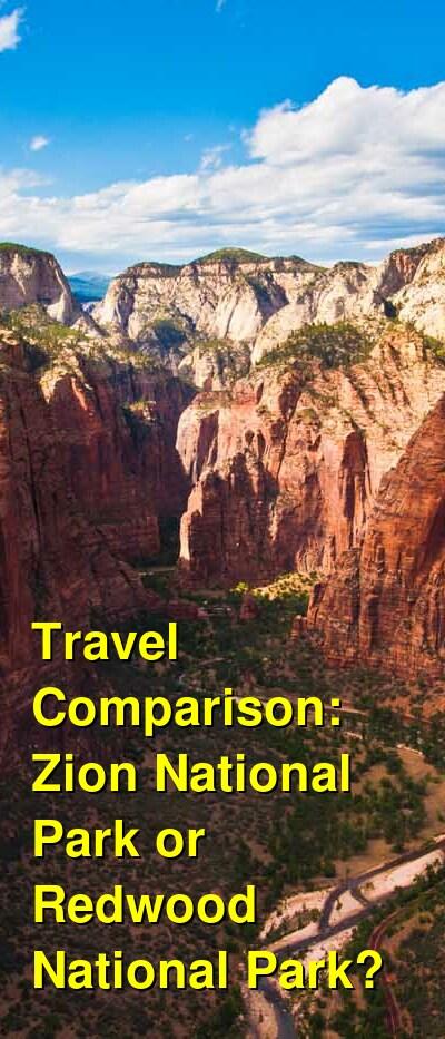 Zion National Park vs. Redwood National Park Travel Comparison