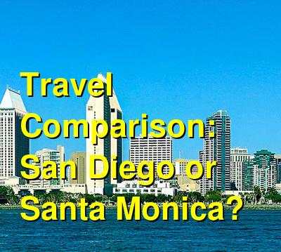 San Diego vs. Santa Monica Travel Comparison