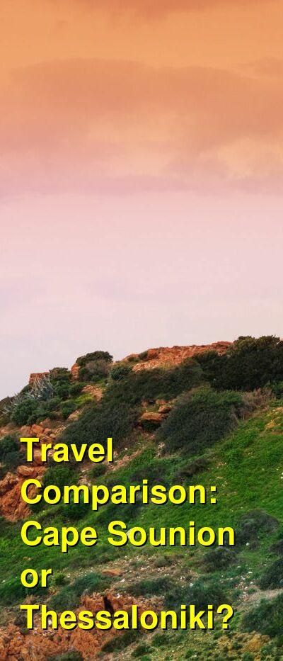 Cape Sounion vs. Thessaloniki Travel Comparison
