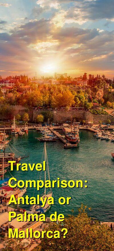 Antalya vs. Palma de Mallorca Travel Comparison