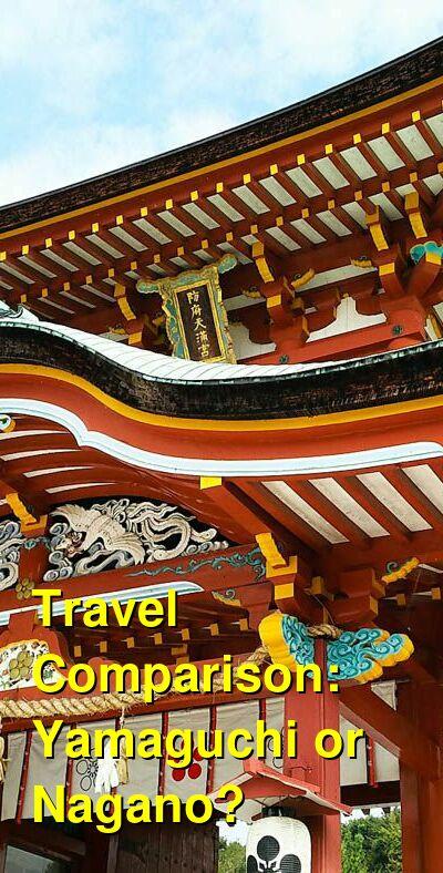 Yamaguchi vs. Nagano Travel Comparison