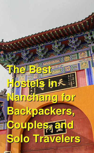 The Best Hostels in Nanchang for Backpackers, Couples, and Solo Travelers | Budget Your Trip