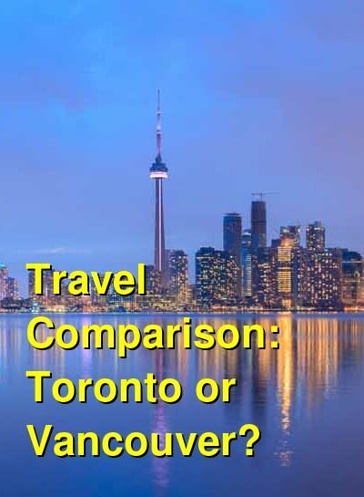 Toronto vs. Vancouver Travel Comparison