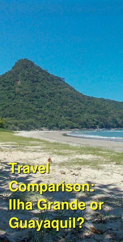 Ilha Grande vs. Guayaquil Travel Comparison