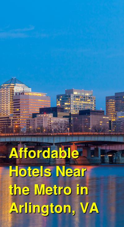 Affordable Hotels Near the Metro in Arlington, VA | Budget Your Trip