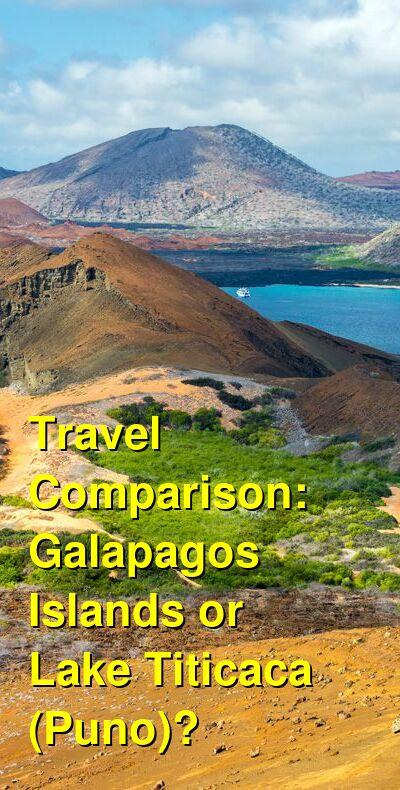 Galapagos Islands vs. Lake Titicaca (Puno) Travel Comparison