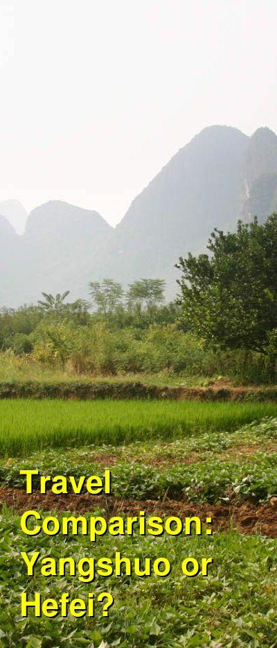 Yangshuo vs. Hefei Travel Comparison