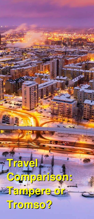 Tampere vs. Tromso Travel Comparison