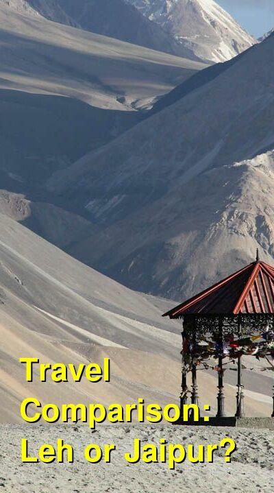 Leh vs. Jaipur Travel Comparison