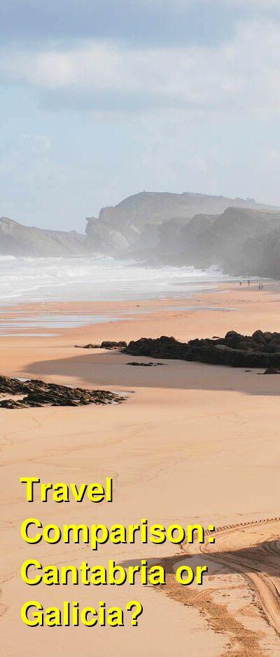 Cantabria vs. Galicia Travel Comparison