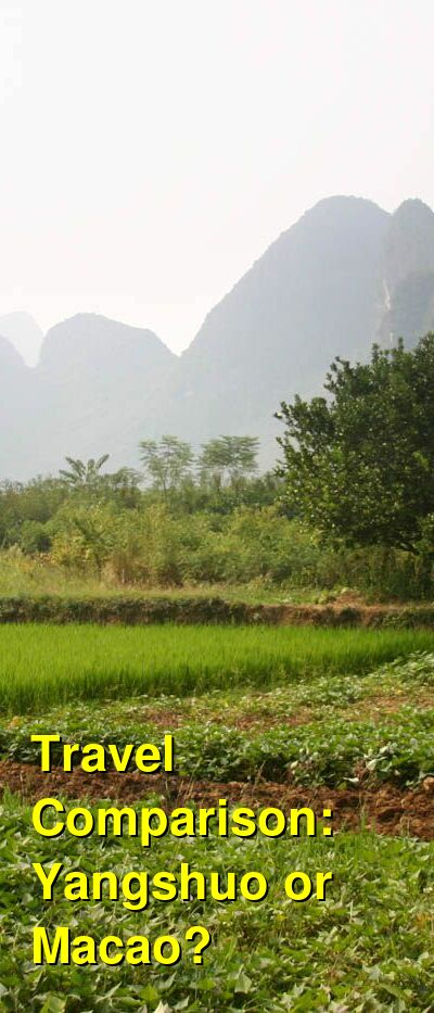 Yangshuo vs. Macao Travel Comparison