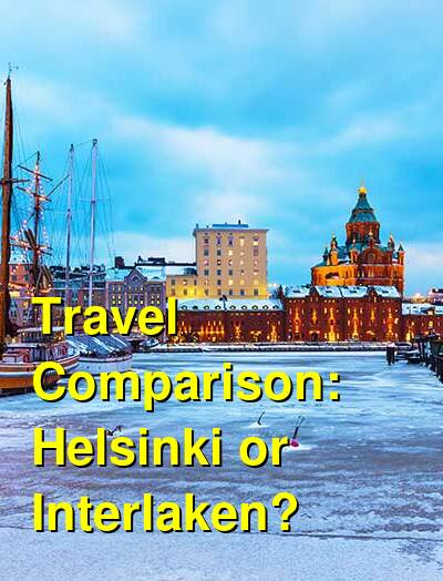 Helsinki vs. Interlaken Travel Comparison